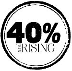 40 Percent and Rising