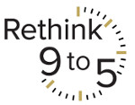 Rethink 9 to 5