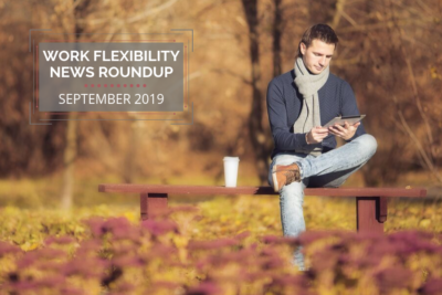 Work Flexibility News Roundup: September 2019