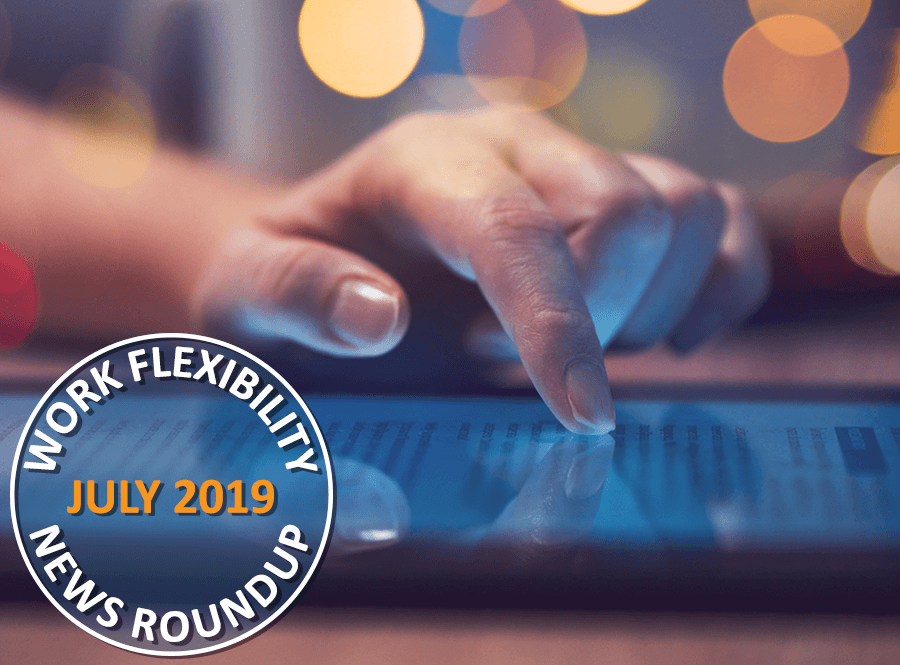work flexibility roundup: July 2019